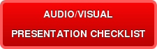 AUDIO/VISUAL PRESENTATION CHECKLIST
